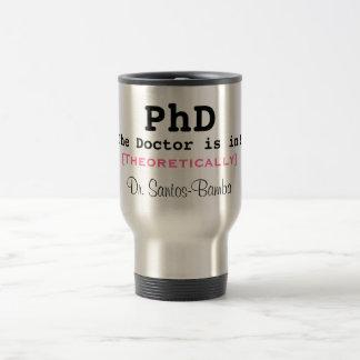 ¡El PhD, el doctor está adentro! , [teóricamente], Taza De Viaje