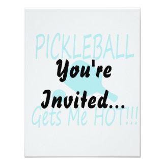"""el pickleball me consigue real caliente invitación 4.25"""" x 5.5"""""""