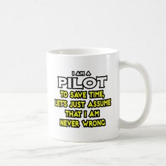 El piloto… asume que nunca soy incorrecto taza