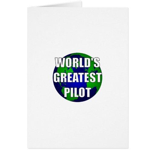 El piloto más grande del mundo tarjeta de felicitación