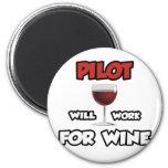 El piloto… trabajará para el vino imanes