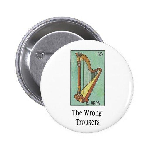 El Pin incorrecto del EL ARPA de los pantalones