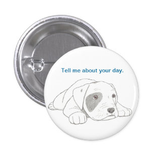 """El Pin redondo del botón """"me dice sobre su día """""""