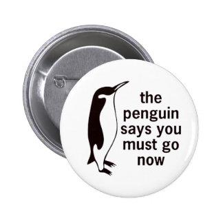 El pingüino dice que usted debe ahora ir abotona pin redondo de 2 pulgadas