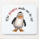 ¡El pingüino hizo que lo hace! Mousepad Alfombrillas De Ratón