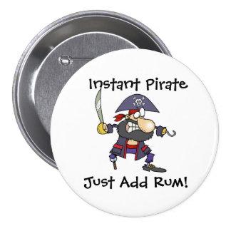 ¡El pirata - pirata inmediato - apenas añade el ro Pin Redondo De 3 Pulgadas