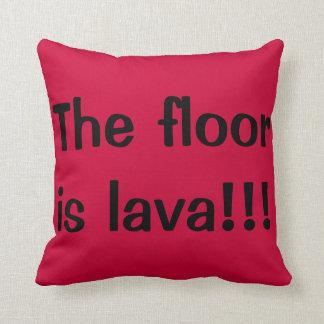 El piso es lava cojín