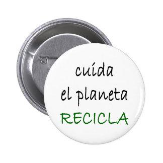 EL Planeta Recicla de Cuida Pins