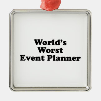 El planificador de eventos peor del mundo adorno navideño cuadrado de metal
