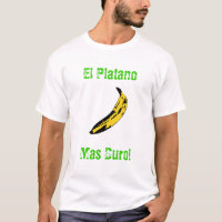 El Platano Mas Duro! T-Shirt
