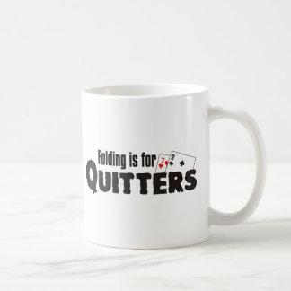 El plegamiento está para los quitters tazas de café