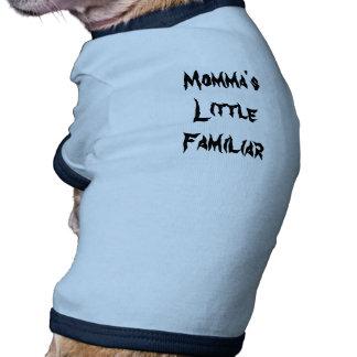 El poco de Momma familiar Camisetas De Mascota