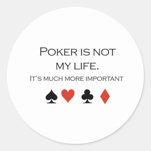 El póker no es mi camiseta de la vida pegatina redonda