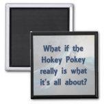 ¿El Pokey de Hokey… qué si? Imanes Para Frigoríficos
