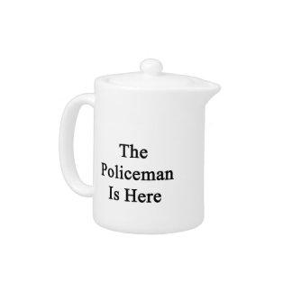 El policía está aquí