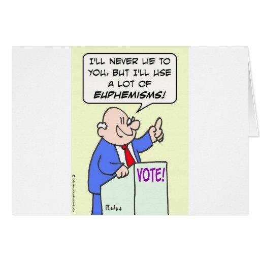 El político no mentirá, sino utilizará eufemismos tarjeton
