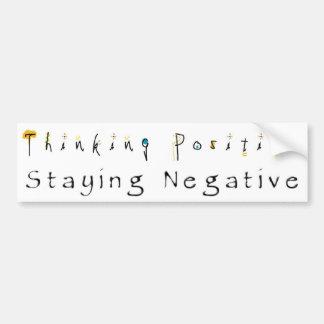 El Positivo-Permanecer de pensamiento negativo Pegatina Para Auto