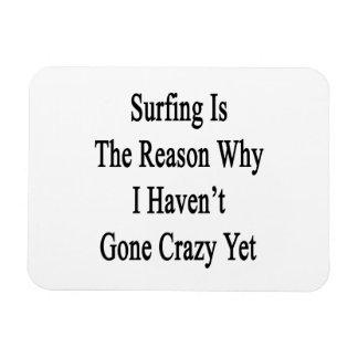 El practicar surf es la razón por la que no he ido iman