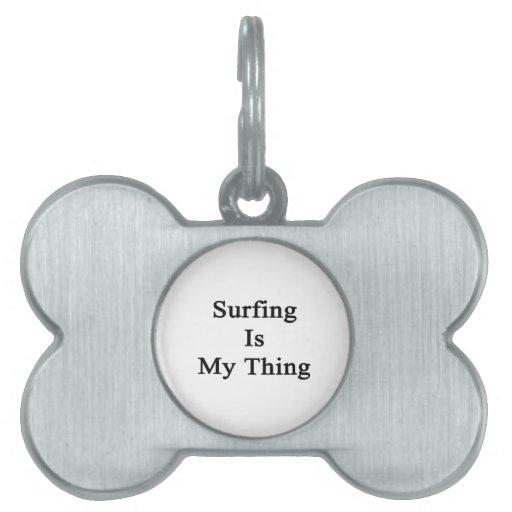 El practicar surf es mi cosa placas de nombre de mascota