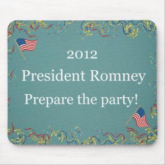 ¡El presidente 2012 Romney - prepare al fiesta! Alfombrilla De Raton