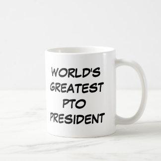 El presidente más grande taza del PTO del mundo