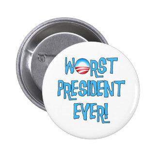 El presidente peor Ever de Obama Pin Redondo De 2 Pulgadas