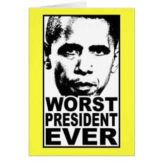 El presidente peor Ever de Obama Tarjeta De Felicitación