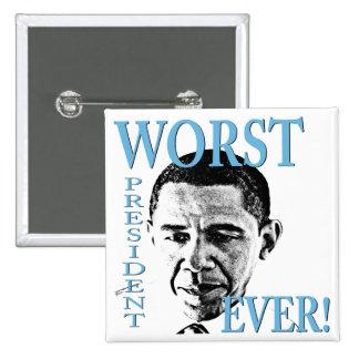 ¡El presidente peor Ever! Pin Cuadrado