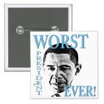 ¡El presidente peor Ever! Pins
