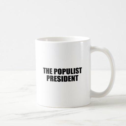 EL PRESIDENTE POPULISTA TAZA DE CAFÉ