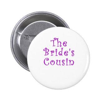 El primo de las novias pin redondo de 2 pulgadas