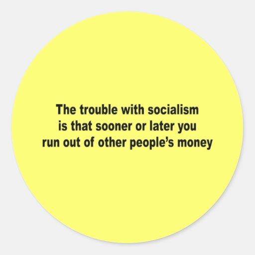El problema con socialismo es pegatinas redondas