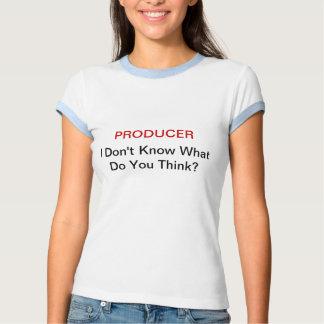 ¿El PRODUCTOR I no sabe qué usted piensan? Playera