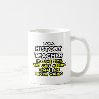 El profesor de la historia… asume que nunca soy in tazas de café