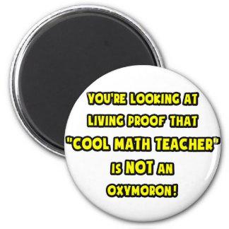 El profesor de matemáticas fresco no es un Oxymoro Imán Para Frigorífico