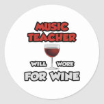 El profesor de música… trabajará para el vino etiquetas redondas