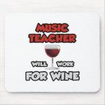 El profesor de música… trabajará para el vino tapete de raton