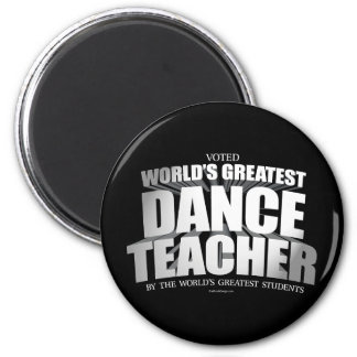 El profesor más grande de la danza del mundo imán redondo 5 cm