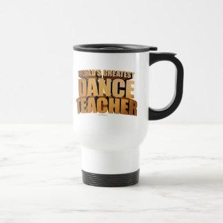 El profesor más grande de la danza del mundo taza de viaje