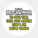 El programador… asume que nunca soy incorrecto pegatina redonda