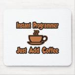 El programador inmediato… apenas añade el café tapete de ratón