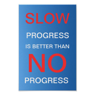 El progreso lento es mejor que ningún progreso - p póster