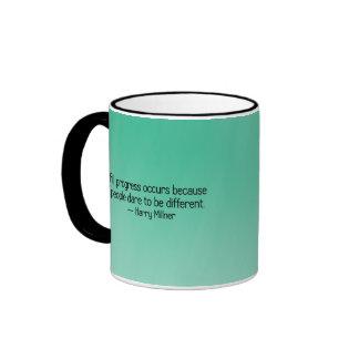 El progreso ocurre porque la gente se atreve a ser taza de café
