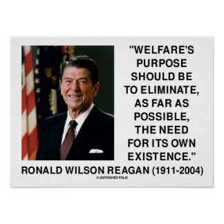 El propósito del bienestar de Ronald Reagan debe e Poster