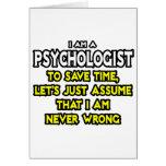 El psicólogo… asume que nunca soy incorrecto felicitaciones