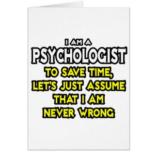 El psicólogo… asume que nunca soy incorrecto tarjeta de felicitación