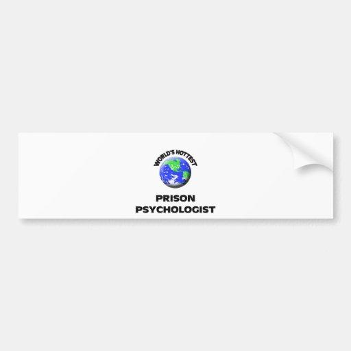 El psicólogo más caliente de la prisión del mundo pegatina de parachoque