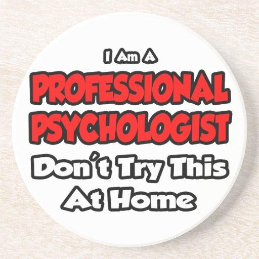 El psicólogo profesional… no intenta posavaso para bebida