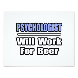 """El psicólogo… trabajará para la cerveza invitación 4.25"""" x 5.5"""""""
