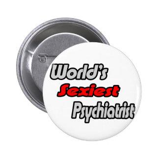 El psiquiatra más atractivo del mundo pin redondo de 2 pulgadas